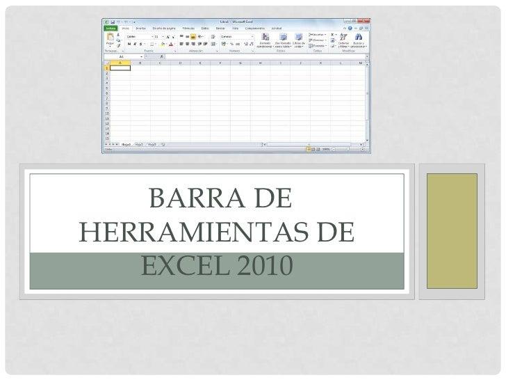 BARRA DEHERRAMIENTAS DE   EXCEL 2010