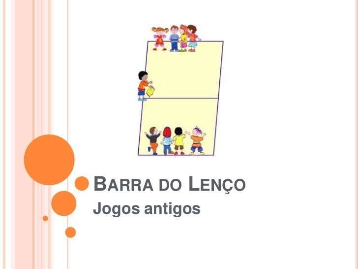 BARRA DO LENÇOJogos antigos