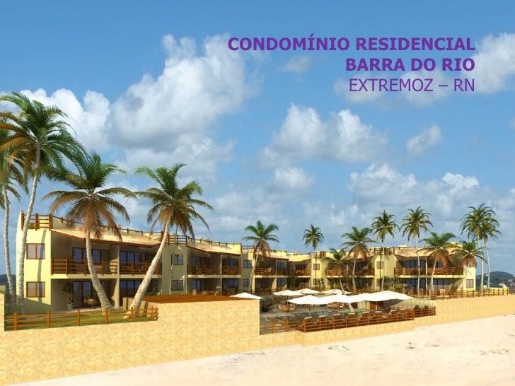 CONDOMÍNIO RESIDENCIAL          BARRA DO RIO          EXTREMOZ – RN