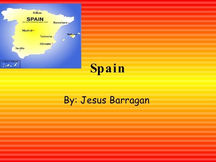 Spain By: Jesus Barragan