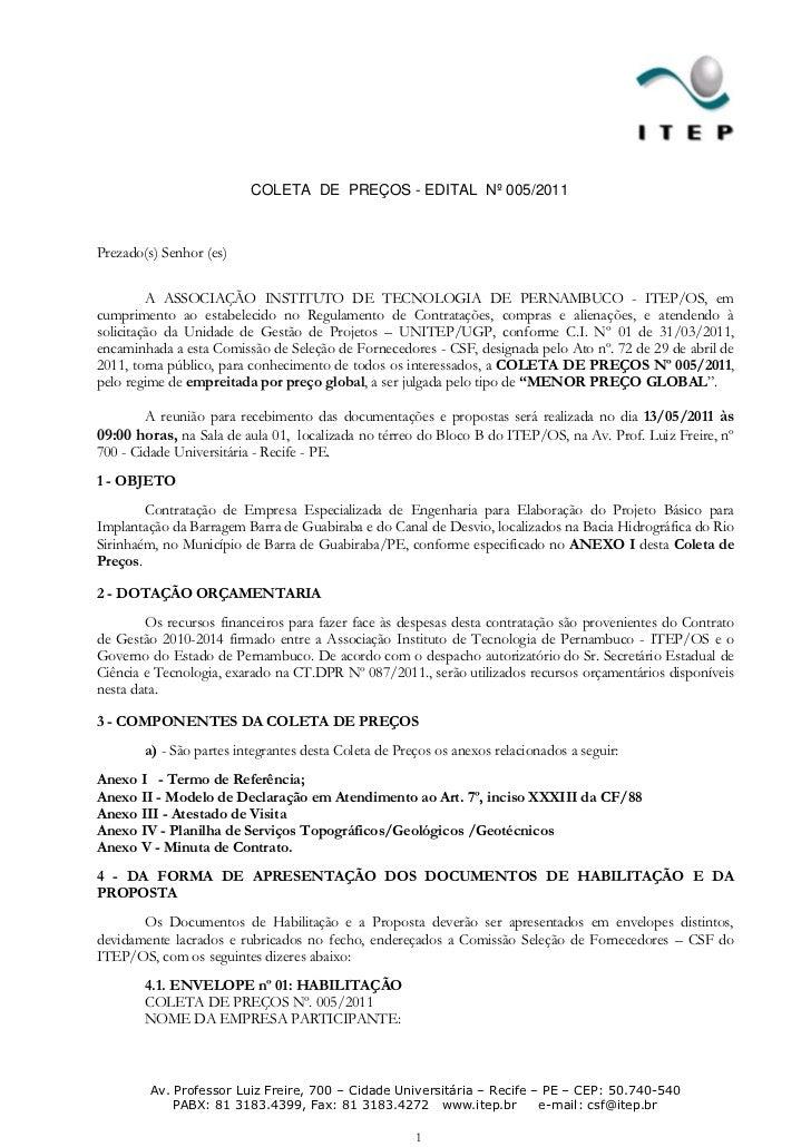 COLETA DE PREÇOS - EDITAL Nº 005/2011Prezado(s) Senhor (es)         A ASSOCIAÇÃO INSTITUTO DE TECNOLOGIA DE PERNAMBUCO - I...