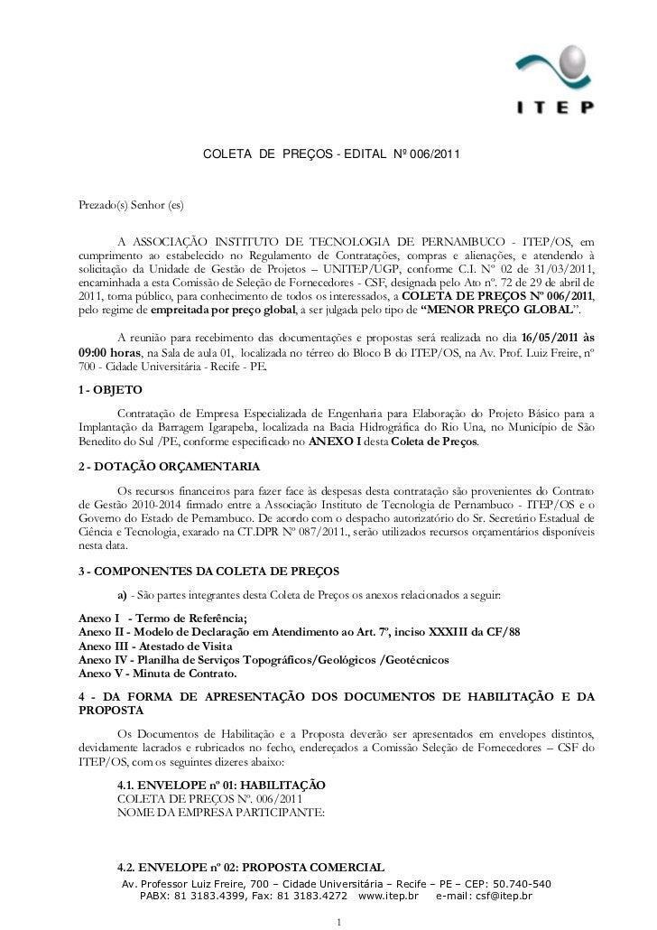 COLETA DE PREÇOS - EDITAL Nº 006/2011Prezado(s) Senhor (es)         A ASSOCIAÇÃO INSTITUTO DE TECNOLOGIA DE PERNAMBUCO - I...