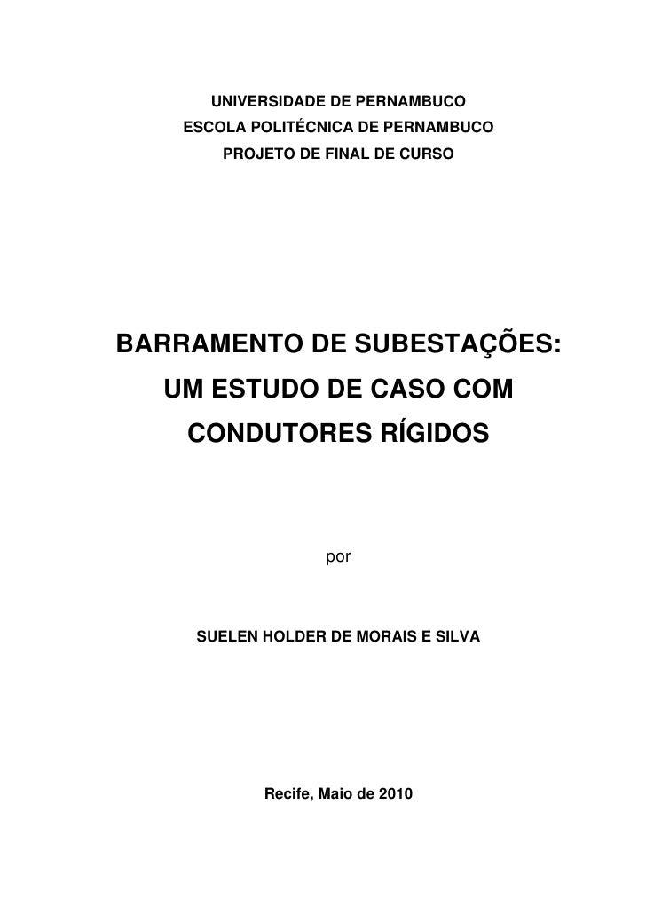 UNIVERSIDADE DE PERNAMBUCO   ESCOLA POLITÉCNICA DE PERNAMBUCO       PROJETO DE FINAL DE CURSOBARRAMENTO DE SUBESTAÇÕES:  U...