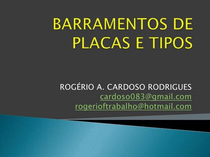 ROGÉRIO A. CARDOSO RODRIGUES         cardoso083@gmail.com   rogerioftrabalho@hotmail.com