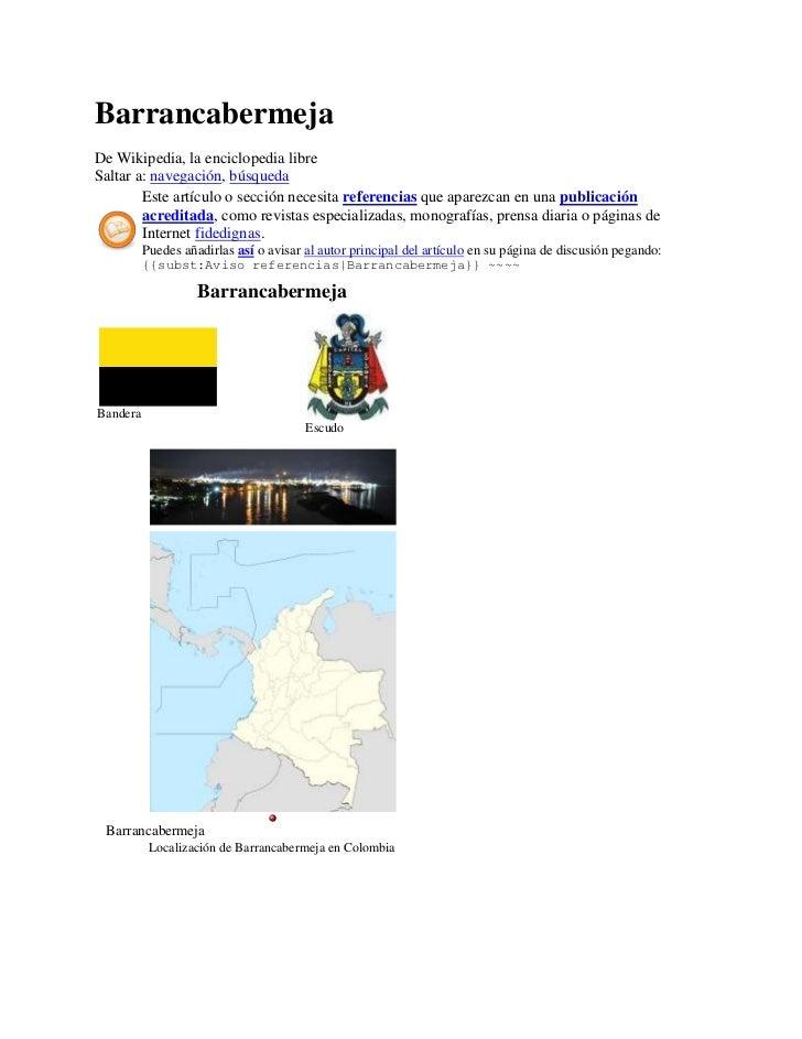 BarrancabermejaDe Wikipedia, la enciclopedia libreSaltar a: navegación, búsqueda        Este artículo o sección necesita r...