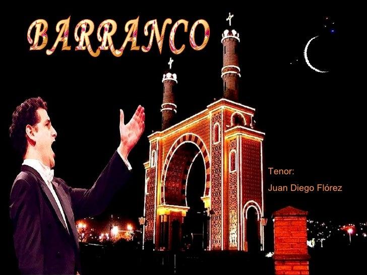 BARRANCO Tenor: Juan Diego Flórez