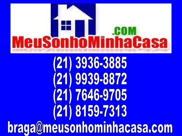 (21) 3936-3885 (21) 9939-8872 (21) 7646-9705 (21) 8159-7313 [email_address]