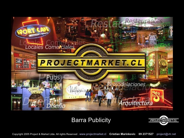 Barra Publicity  Copyright 2005 Project & Market Ltda. All rights Reserved .  www.projectmarket.cl   Cristian Marinkovic  ...