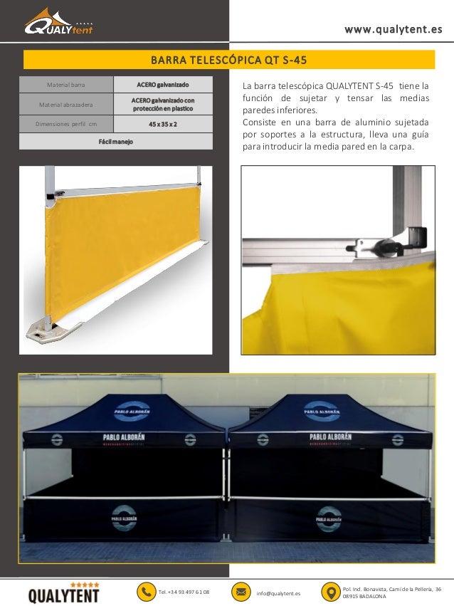 BARRA TELESC�PICA QT S-45 www.qualytent.es Material barra ACERO galvanizado Material abrazadera ACERO galvanizado con prot...