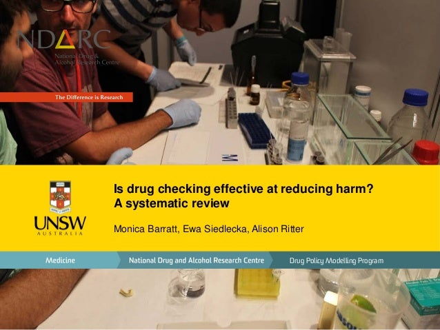 Is drug checking effective at reducing harm? A systematic review Monica Barratt, Ewa Siedlecka, Alison Ritter Drug Policy ...