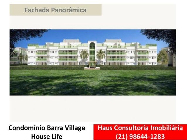 Haus Consultoria Imobiliária (21) 98644-1283 Condomínio Barra Village House Life Fachada Panorâmica