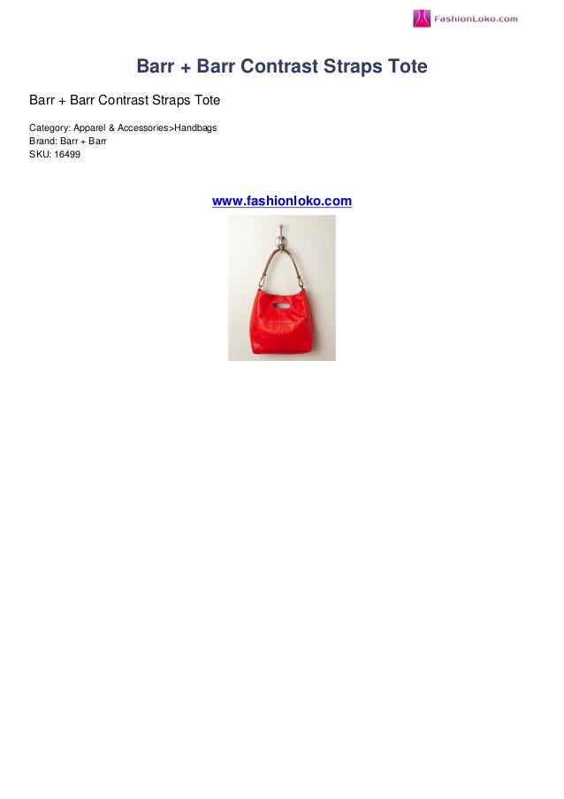 Barr + Barr Contrast Straps ToteBarr + Barr Contrast Straps ToteCategory: Apparel & Accessories>HandbagsBrand: Barr + Barr...