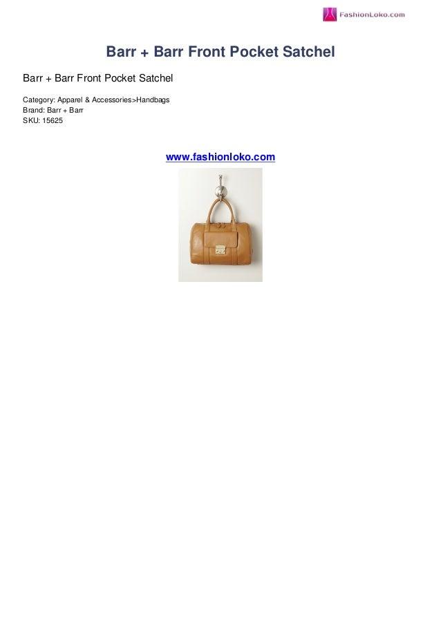 Barr + Barr Front Pocket SatchelBarr + Barr Front Pocket SatchelCategory: Apparel & Accessories>HandbagsBrand: Barr + Barr...