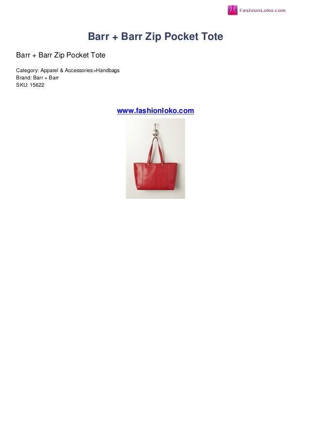 Barr + Barr Zip Pocket ToteBarr + Barr Zip Pocket ToteCategory: Apparel & Accessories>HandbagsBrand: Barr + BarrSKU: 15622...