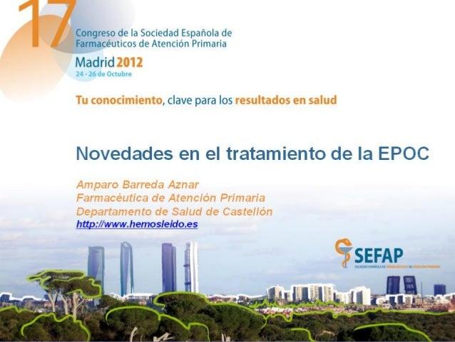 Lo que había hasta ahora:                  Recomendaciones tratamiento de la EPOC:             Guía SEMFyC-SEPAR 2010    ...