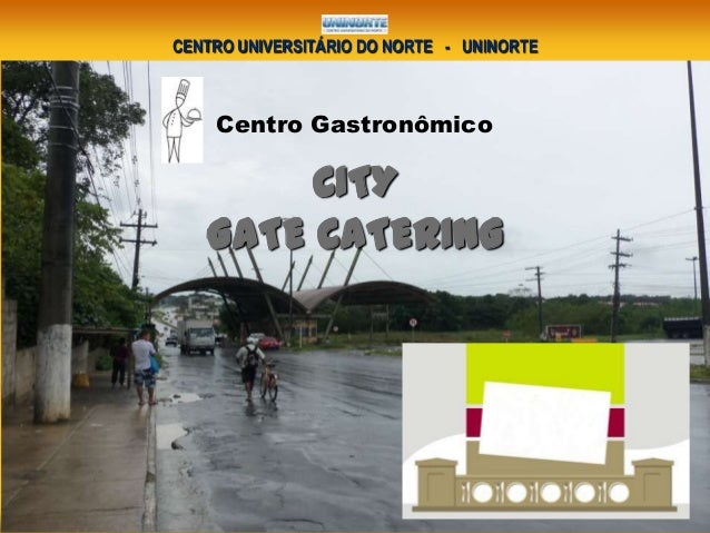 CENTRO UNIVERSITÁRIO DO NORTE - UNINORTE Centro Gastronômico CITY GATE CATERING
