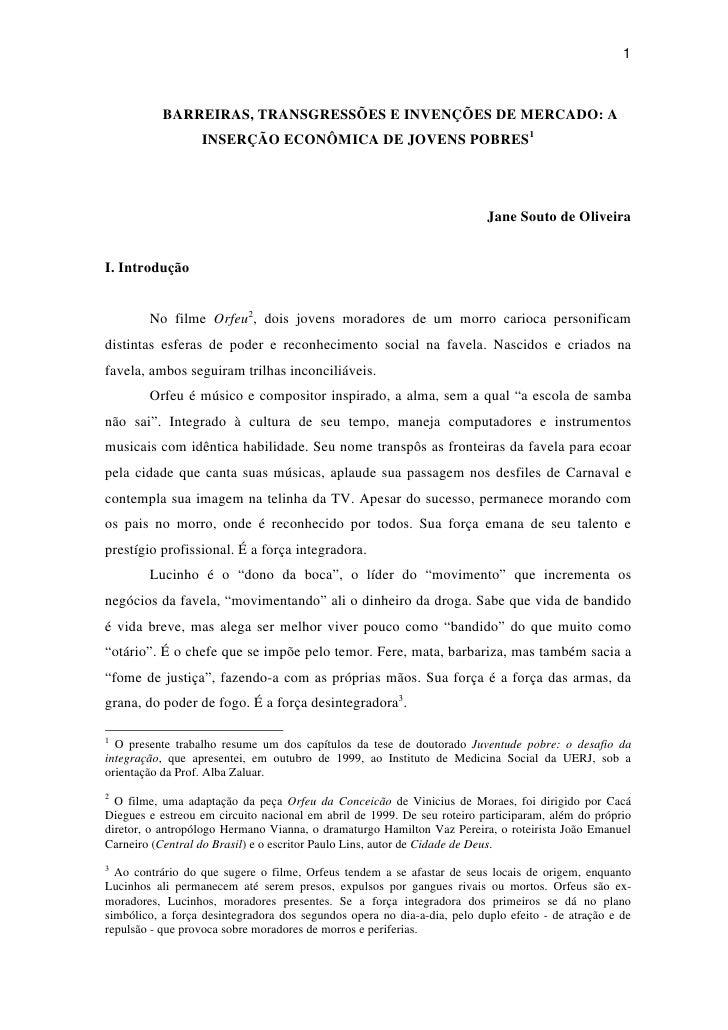 1               BARREIRAS, TRANSGRESSÕES E INVENÇÕES DE MERCADO: A                   INSERÇÃO ECONÔMICA DE JOVENS POBRES1 ...