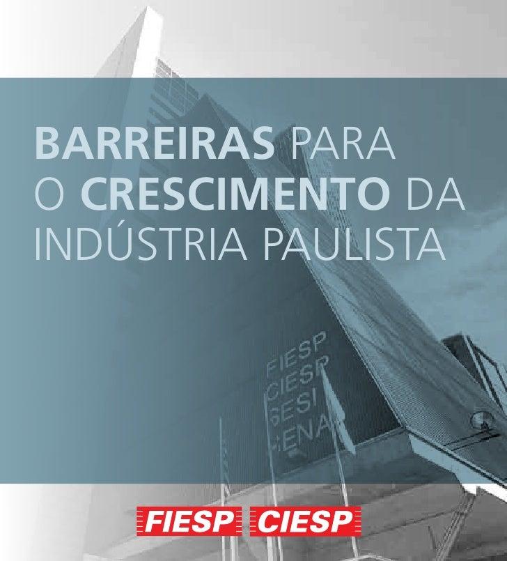 Barreiras para o CresCimento da IndústrIa paulIsta