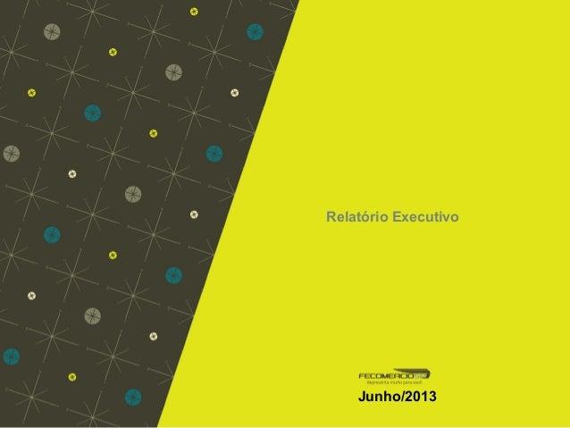 Relatório Executivo Junho/2013