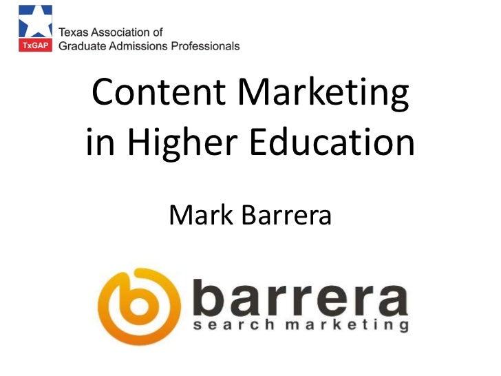 Content Marketingin Higher Education    Mark Barrera