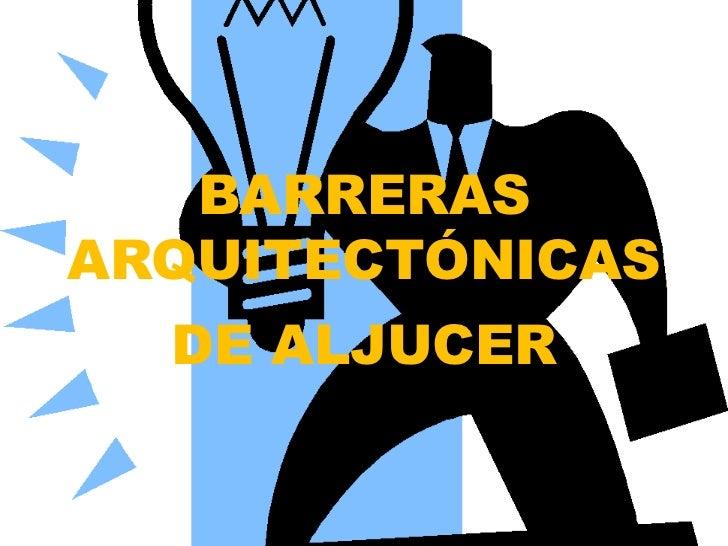 Barreras arquitectonicas de aljucer for Barreras arquitectonicas