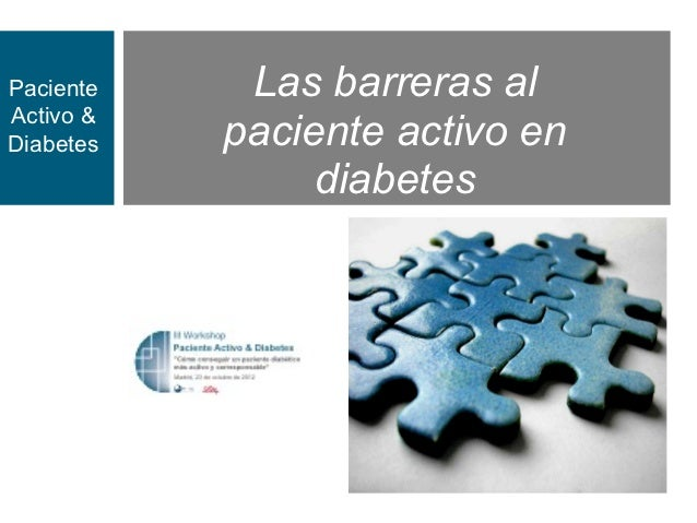 Paciente    Las barreras alActivo &Diabetes   paciente activo en                diabetes