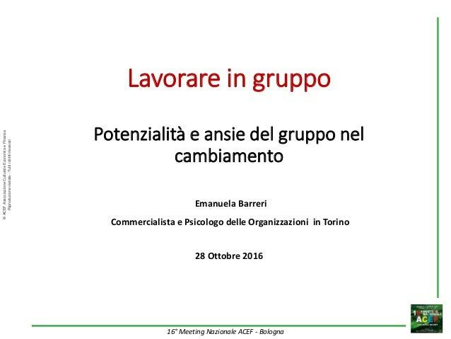 ©ACEFAssociazioneCulturaleEconomiaeFinanza Riproduzionevietata-Tuttiidirittiriservati 16° Meeting Nazionale ACEF - Bologna...