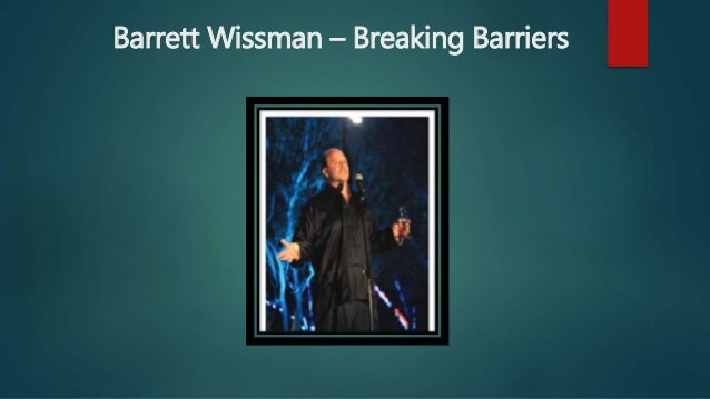 Barrett Wissman – Breaking Barriers