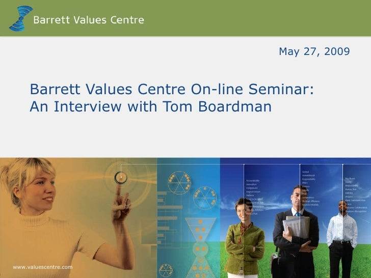 Barrett Values Centre On-line Seminar:  An Interview with Tom Boardman May 27, 2009