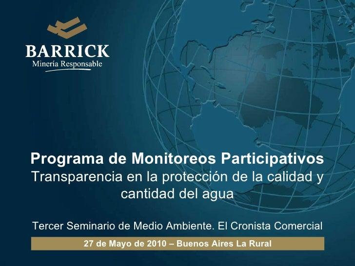 Programa de Monitoreos Participativos Transparencia en la protección de la calidad y cantidad del agua Tercer Seminario de...