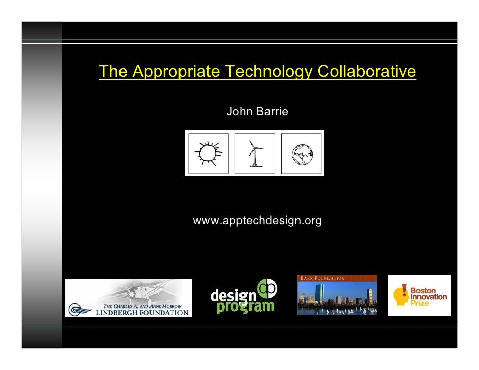 The Appropriate Technology Collaborative                  John Barrie                www.apptechdesign.org
