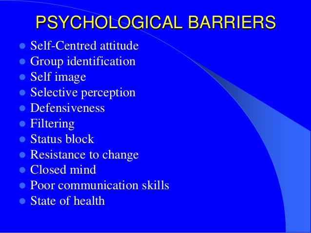 psychological barriers to the communication Barriers to effective workplace communication can be caused by language, technology, attitude, or the systems and culture of the organization.