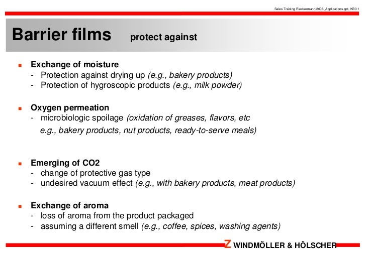 Barrier films    protect against<br />Exchange of moisture-   Protection against drying up (e.g., bakery products)-   Prot...