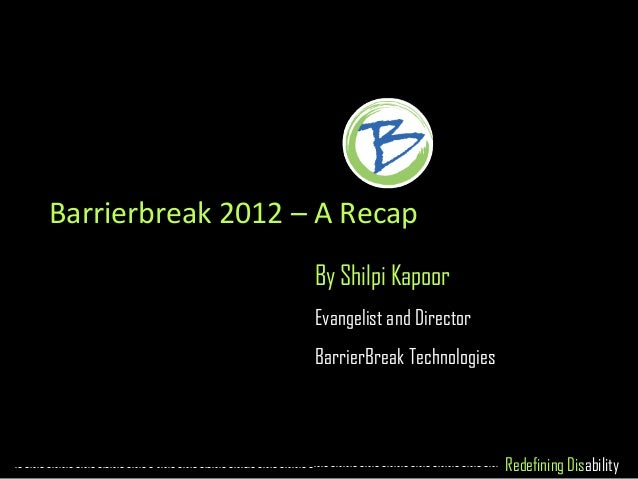 Barrierbreak 2012 – A Recap                   By Shilpi Kapoor                   Evangelist and Director                  ...