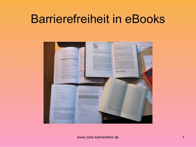 Barrierefreiheit in eBooks  www.netz-barrierefrei.de  1