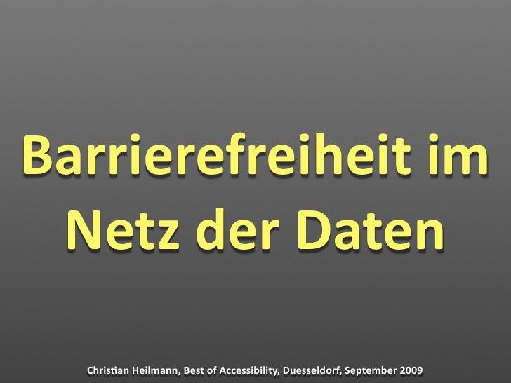 Barrierefreiheitim  NetzderDaten    Chris2anHeilmann,BestofAccessibility,Duesseldorf,September2009