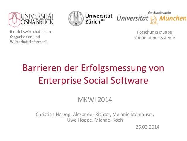 B etriebswirtschaftslehre O rganisation und W irtschaftsinformatik Forschungsgruppe Kooperationssysteme MKWI 2014 Christia...