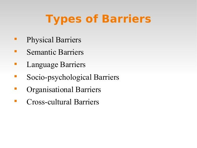 process personal physical and semantic barriers Qht1 task 1 final essay  personal barriers 3) physical barriers 4) semantic barriers these categories will be  organizational or process barriers:.