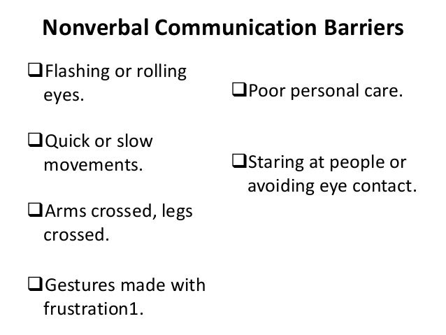 evaluating verbal nonverbal and barriers to communication nursing essay Nonverbal communication and  cross-cultural conflict and communication barriers essay  there are two types of communication: verbal and nonverbal.