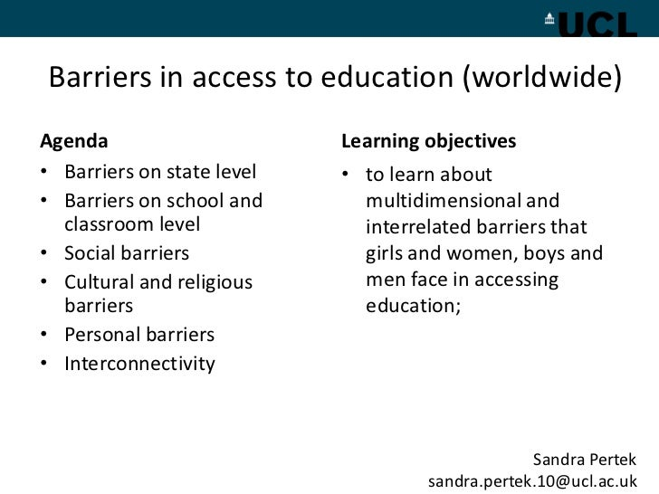 Barriers in access to education (worldwide)Agenda                      Learning objectives• Barriers on state level   • to...