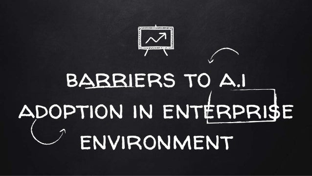 barriers to a.i adoption in enterprise environment