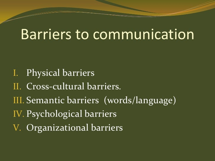 psychological barriers to communication Start studying human growth and development  which of the following is not an example of a communication barrier  and example of a psychological barrier to.