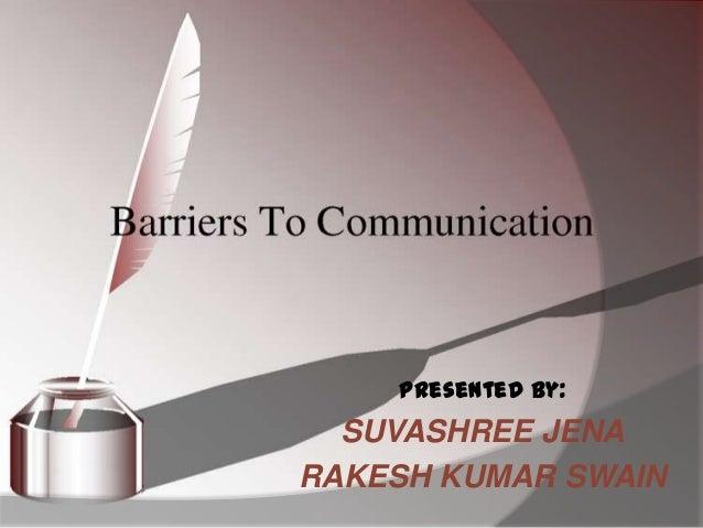 Presented by:  SUVASHREE JENARAKESH KUMAR SWAIN