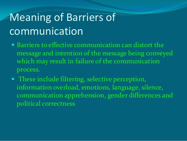 Barriers of communication.
