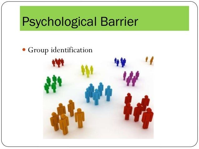 psychological barriers to communication Linguistic barriers to effective communication psychological terms, and the like may be simple for those in that field to understand, but the preceding has presented communication barriers that can be erected by the sender of.