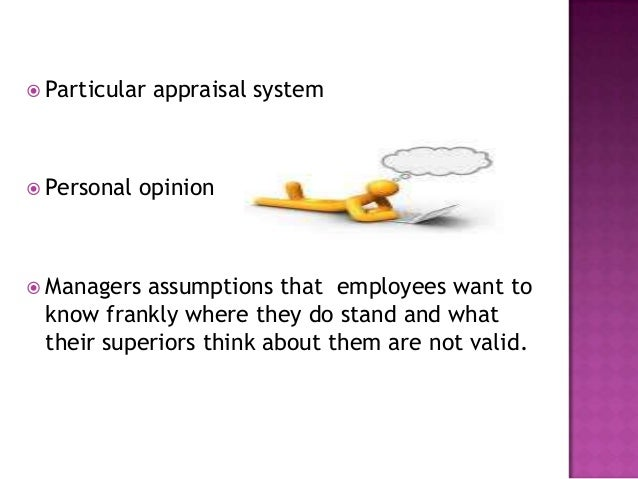 The utility of performance appraisal dependsupon the psychological characteristic ofmanagers.