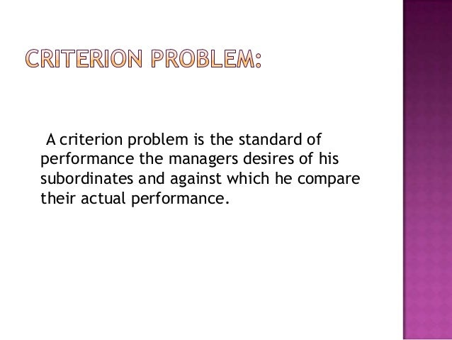 It occur in the form of biases and errors inmaking the evaluation.