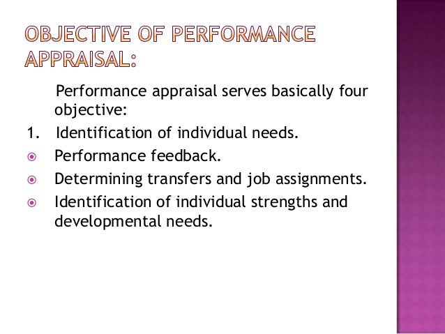 2. administrative uses/decisions: Salary Promotion Identification of poor performance3. Organizational maintenance/obje...