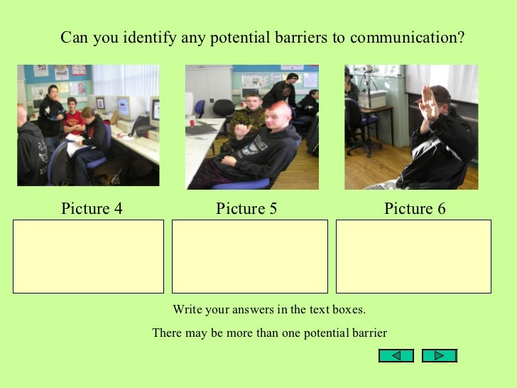 3 2 identify barriers to effective communication Barriers to communication can be classified as organizational, physical, cultural, linguistic, and interpersonal.