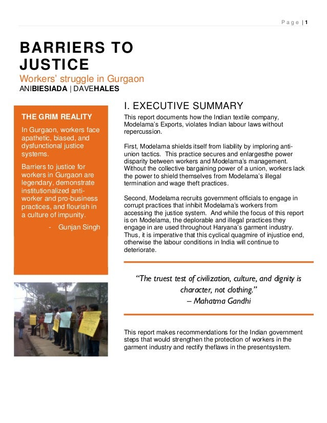 P a g e | 1 BARRIERS TO JUSTICE Workers' struggle in Gurgaon ANIBIESIADA | DAVEHALES I. EXECUTIVE SUMMARY This report docu...